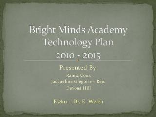 Bright Minds Academy Technology Plan 2010 - 2015