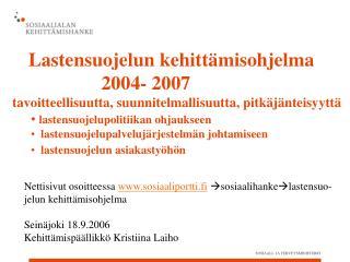Lastensuojelun kehittämisohjelma       2004- 2007