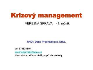 Krizový management VEŘEJNÁ SPRÁVA    - 1. ročník