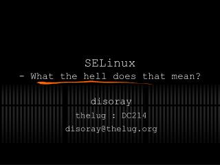 SELinux - What the hell does that mean?