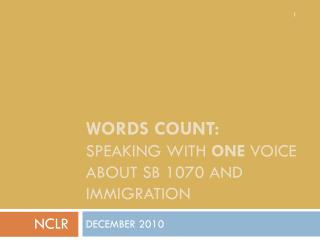 WORDS COUNT:  SPEAKING with  one  voice  ABOUt sb  1070 and immigration