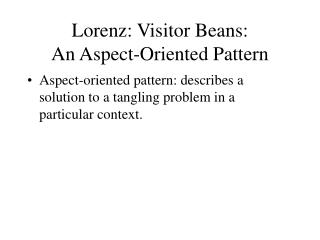 Lorenz: Visitor Beans: An Aspect-Oriented Pattern