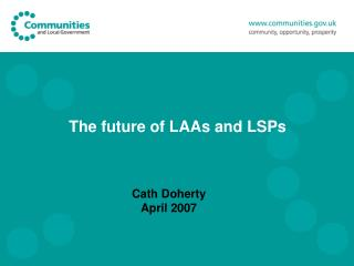 The future of LAAs and LSPs