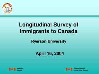 Longitudinal Survey of Immigrants to Canada Ryerson University