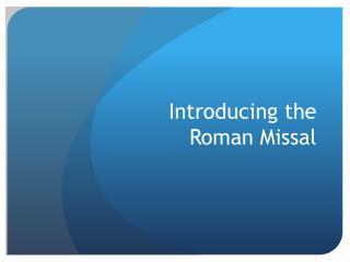 Introducing the  Roman Missal