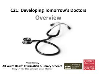 C21: Developing Tomorrow�s Doctors Overview