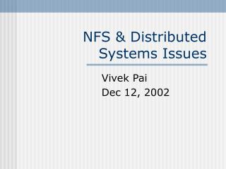 NFS & Distributed Systems Issues