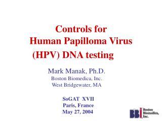 Controls for  Human Papilloma Virus  (HPV) DNA testing