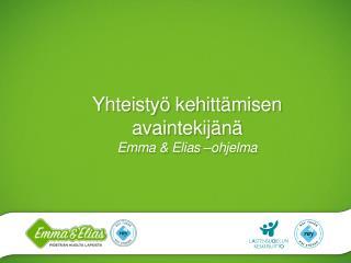 Yhteistyö kehittämisen avaintekijänä Emma & Elias –ohjelma