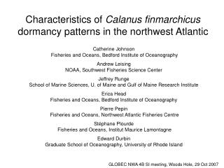 Characteristics of  Calanus finmarchicus  dormancy patterns in the northwest Atlantic