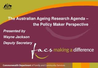 The Australian Ageing Research Agenda – the Policy Maker Perspective
