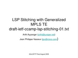 LSP Stitching with Generalized MPLS TE draft-ietf-ccamp-lsp-stitching-01.txt