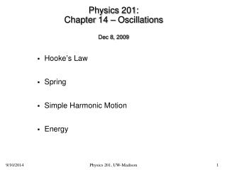 Physics 201:  Chapter 14 – Oscillations Dec 8, 2009