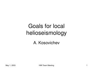 Goals for local helioseismology