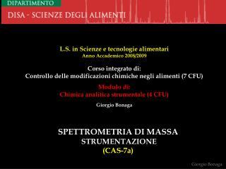 L.S. in Scienze e tecnologie alimentari Anno Accademico 2008/2009 Corso integrato di: