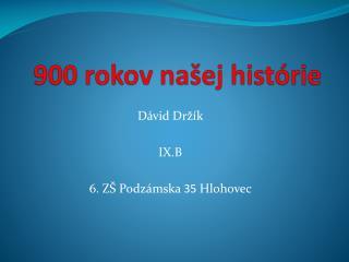 900 rokov našej histórie