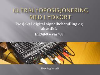 Ultralydposisjonering med lydkort