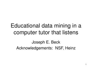 Educational data mining in a computer tutor that listens