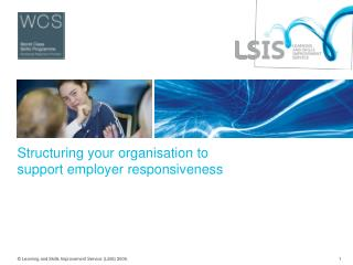 Structuring your organisation to  support employer responsiveness
