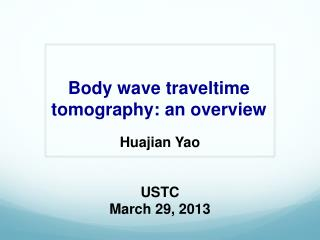 Body wave  traveltime tomography: an overview