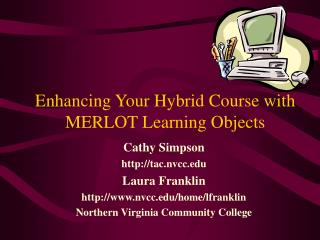 Enhancing Your Hybrid Course with MERLOT Learning Objects