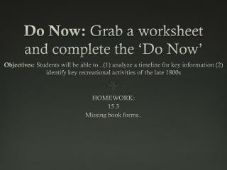 Do Now:  Grab a worksheet and complete the 'Do Now'