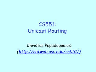 CS551: Unicast Routing