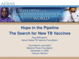 Hope in the Pipeline The Search for New TB Vaccines