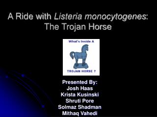 A Ride with Listeria monocytogenes:  The Trojan Horse