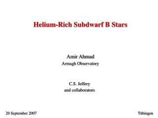 Helium-Rich Subdwarf B Stars
