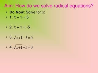 Aim: How do we solve radical equations?