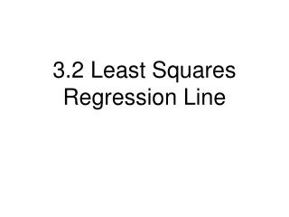 3.2 Least Squares Regression Line