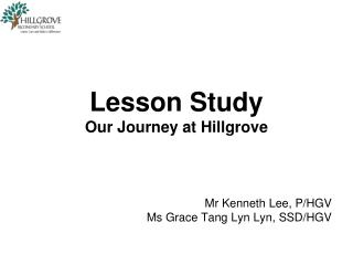 Lesson Study  Our Journey at Hillgrove