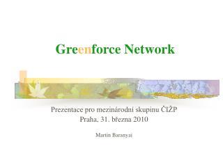 Gre en force Network