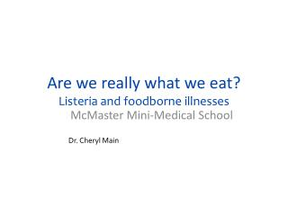 Are we really what we eat Listeria and foodborne illnesses