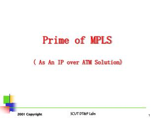 Prime of MPLS ( As An IP over ATM Solution)