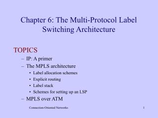 Chapter 6: The Multi-Protocol Label Switching Architecture