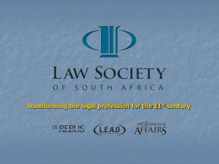 Transforming the legal profession for the 21 st  century