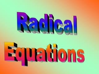 Radical  Equations