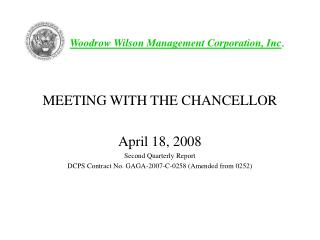 MEETING WITH THE CHANCELLOR April 18, 2008 Second Quarterly Report