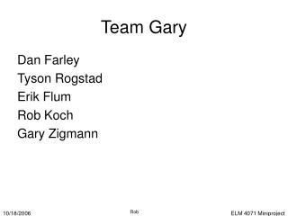 Team Gary