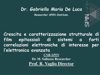 Dr. Gabriella Maria De Luca Researcher SPIN-Institute .