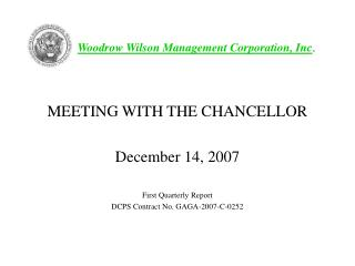 MEETING WITH THE CHANCELLOR December 14, 2007 First Quarterly Report