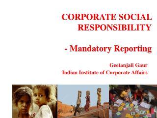 CORPORATE  SOCIAL  RESPONSIBILITY -  Mandatory Reporting