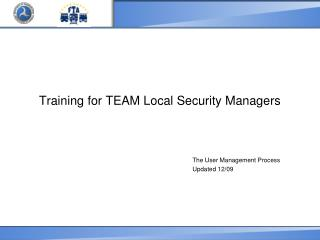 Training for TEAM Local Security Managers