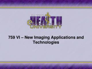 759 VI – New Imaging Applications and Technologies