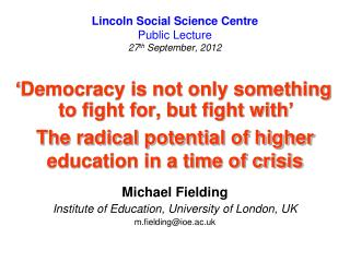 Lincoln Social Science Centre Public Lecture 27 th  September, 2012