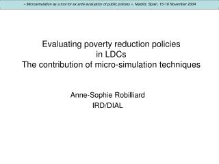 Evaluating poverty reduction policies in LDCs The contribution of micro-simulation techniques
