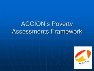 ACCION's Poverty Assessments Framework