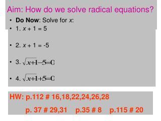 Aim: How do we solve radical equations?